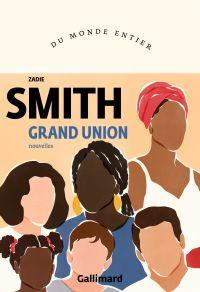 Grand Union | Smith, Zadie. Auteur