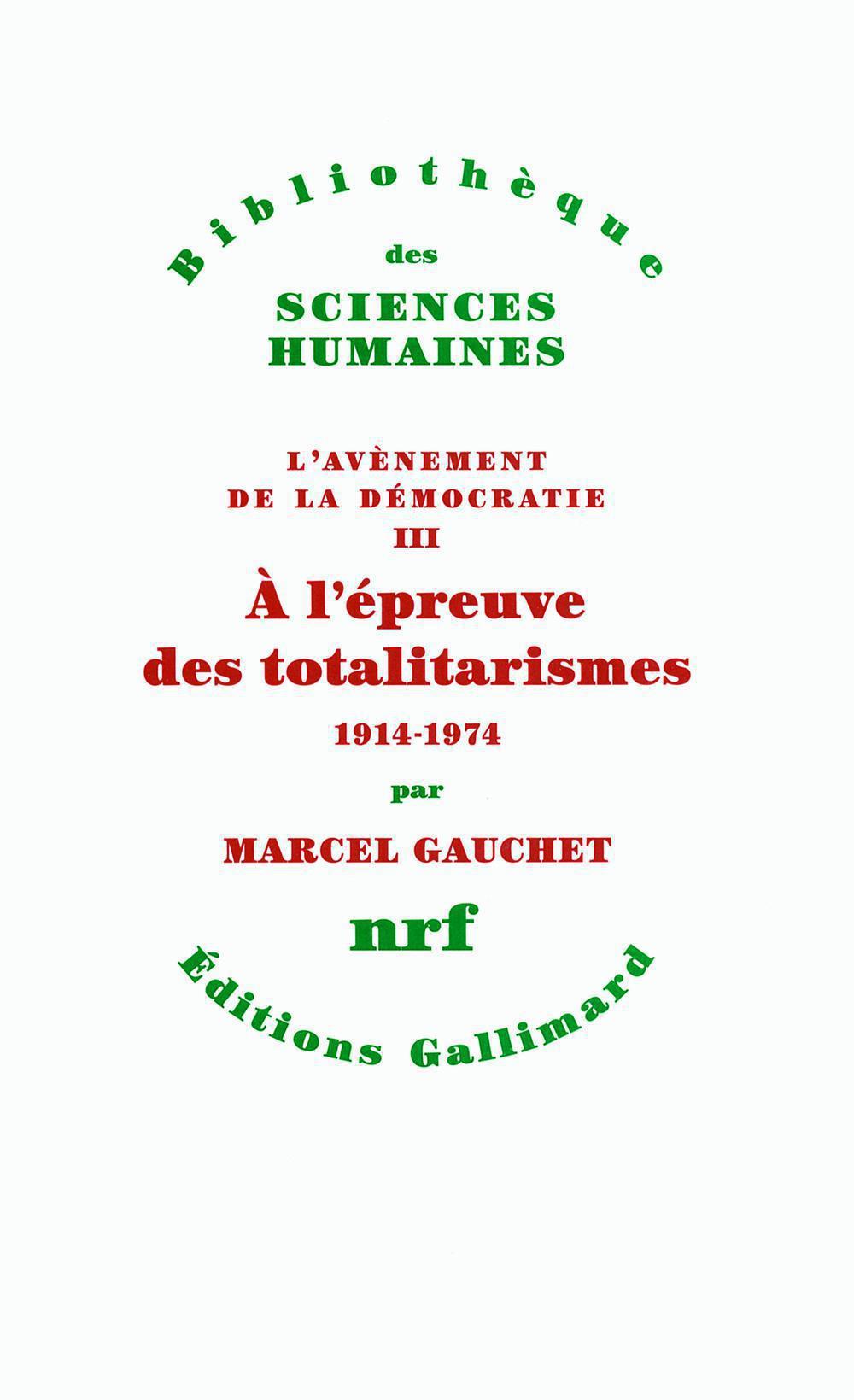 L'avènement de la démocratie (Tome 3) - A l'épreuve des totalitarismes (1914-1974)
