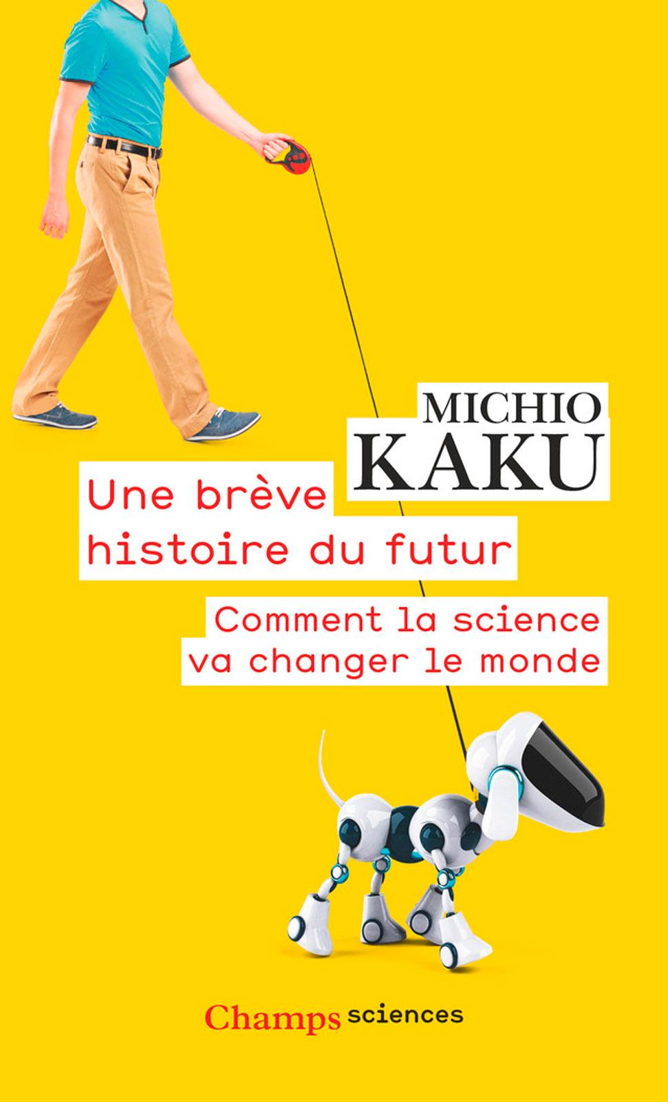 Une brève histoire du futur. Comment la science va changer le monde
