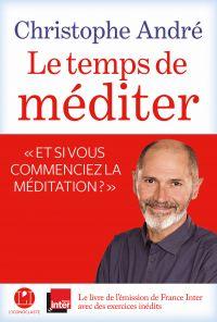 Le temps de méditer | André, Christophe (1956-....). Auteur