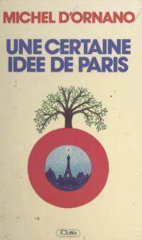 Une certaine idée de Paris