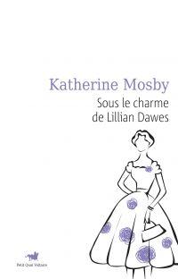 Sous le charme de Lillian Dawes | Mosby, Katherine. Auteur