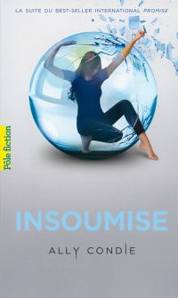 Trilogie Promise (Tome 2) - Insoumise | Condie, Ally