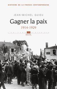 Histoire de la France contemporaine. Volume 5, Gagner la paix : 1914-1929