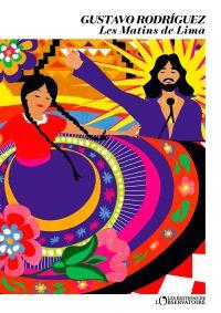 Les matins de Lima | Rodriguez, Gustavo (1968-....). Auteur