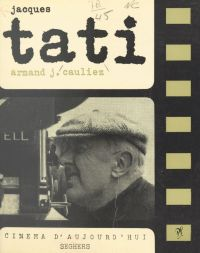 Jacques Tati | Cauliez, Armand-Jean