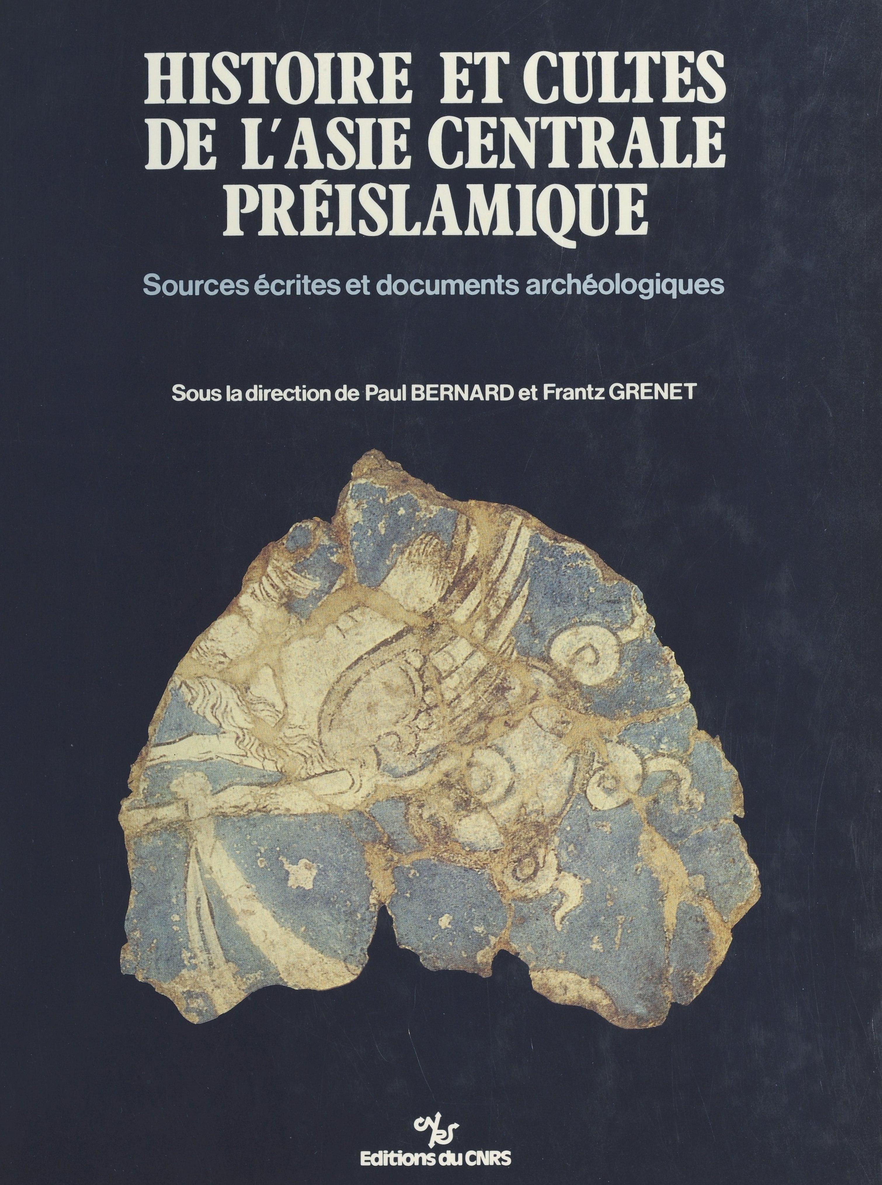 Histoire et cultes de l'Asie centrale préislamique : sources écrites et documents archéologiques