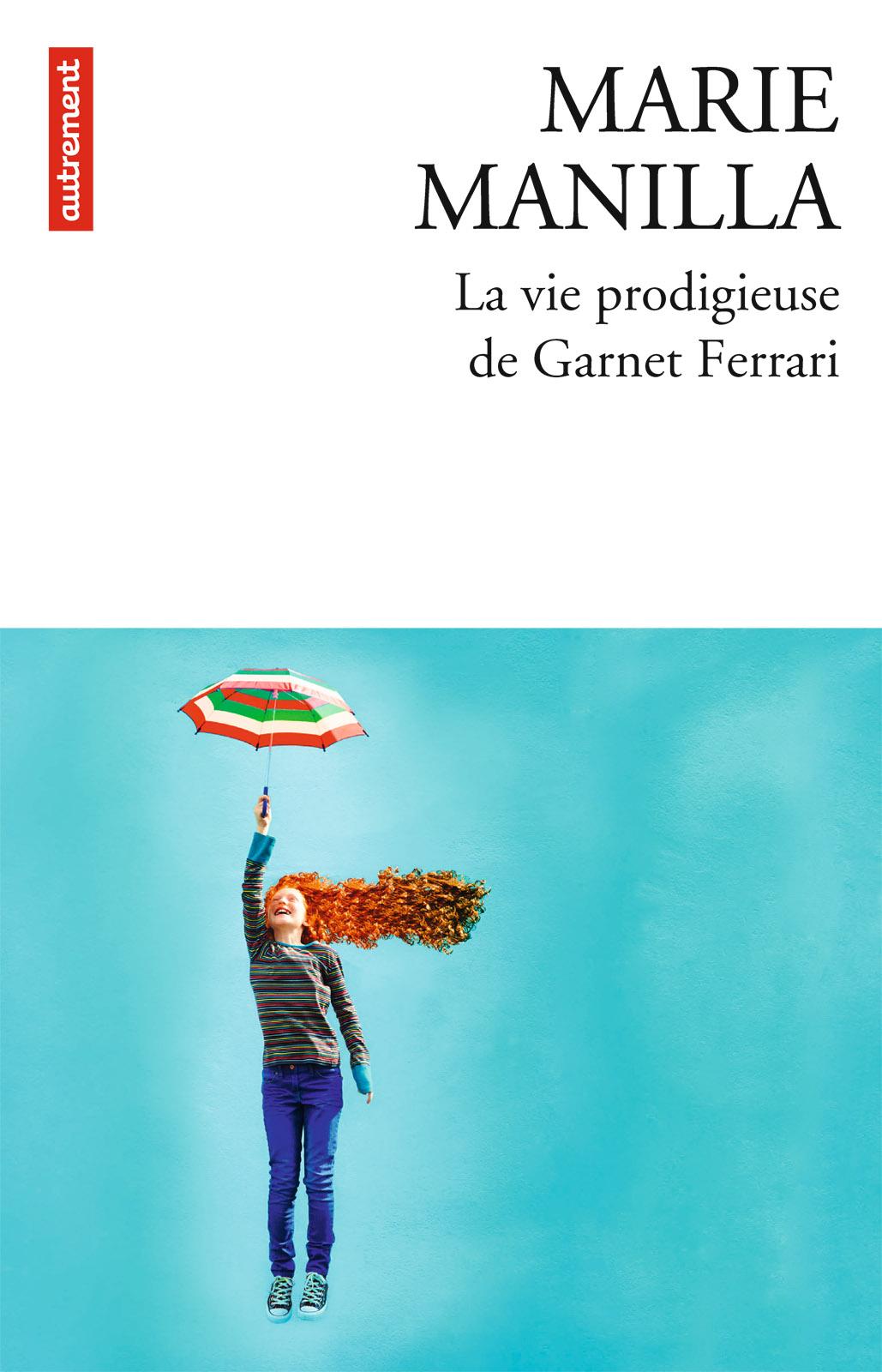 La Vie prodigieuse de Garnet Ferrari