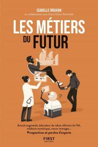 Image de couverture (Les métiers du futur - avocat augmenté, éducateur de robots, éthicien de l'IA, médecin numérique, neuro-manager... Prospectives et paroles d'experts)