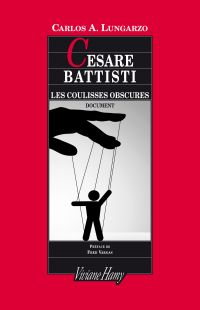 Cesare Battisti : les coulisses obscures