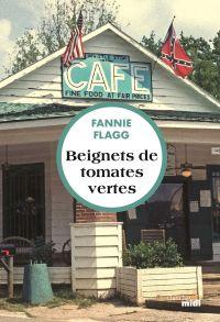 Beignets de tomates vertes | FLAGG, Fannie. Auteur