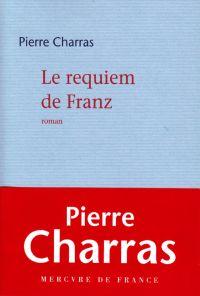 Le requiem de Franz | Charras, Pierre (1945-2014). Auteur