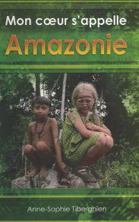 Mon cœur s'appelle Amazonie