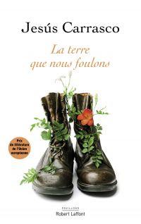La Terre que nous foulons | Carrasco, Jesus (1972-....). Auteur