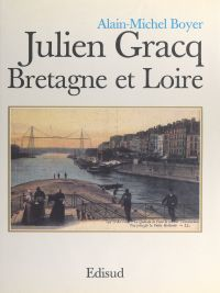 Julien Gracq, Bretagne et L...