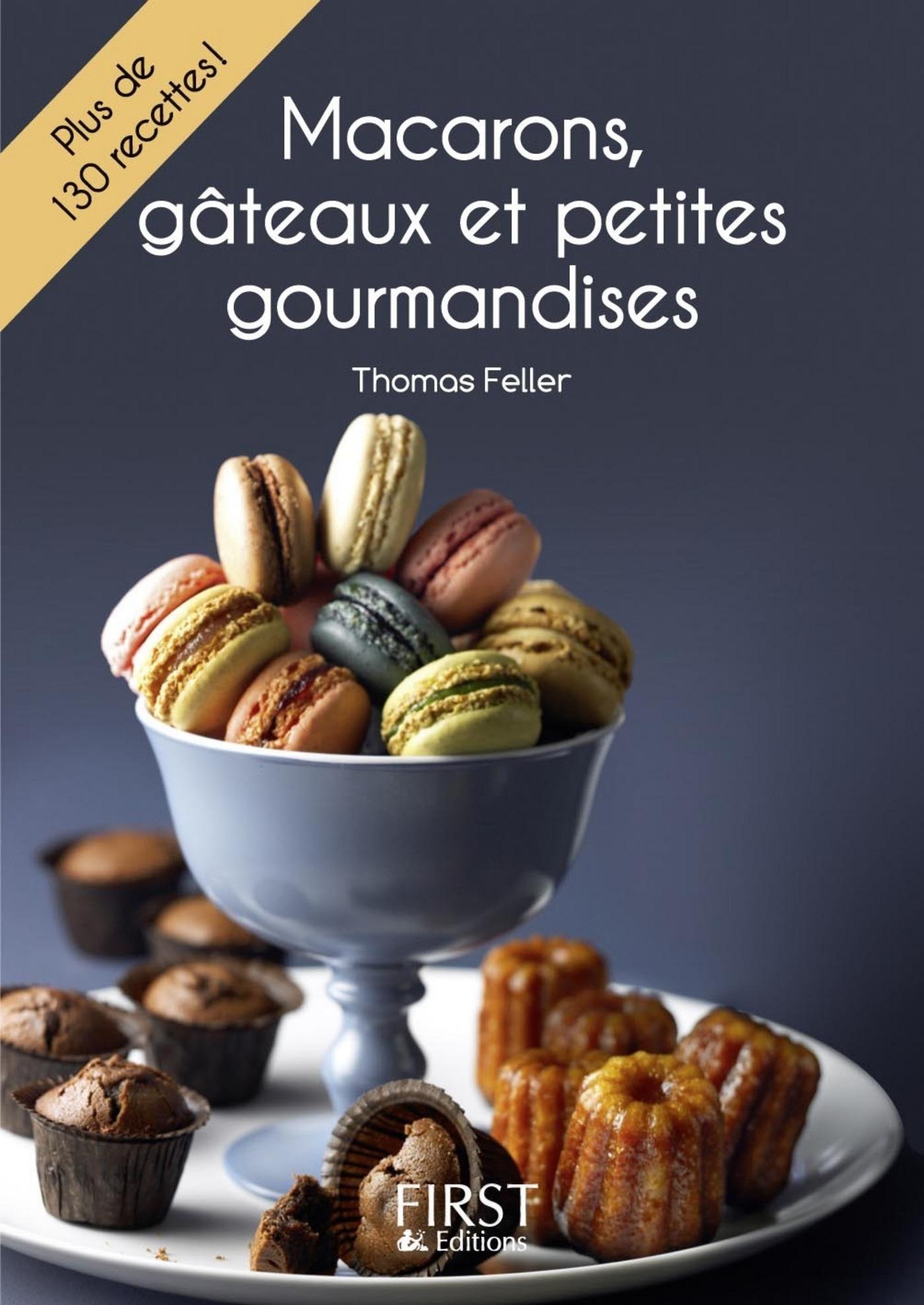 Petit livre de - Macarons, gâteaux et petites gourmandises