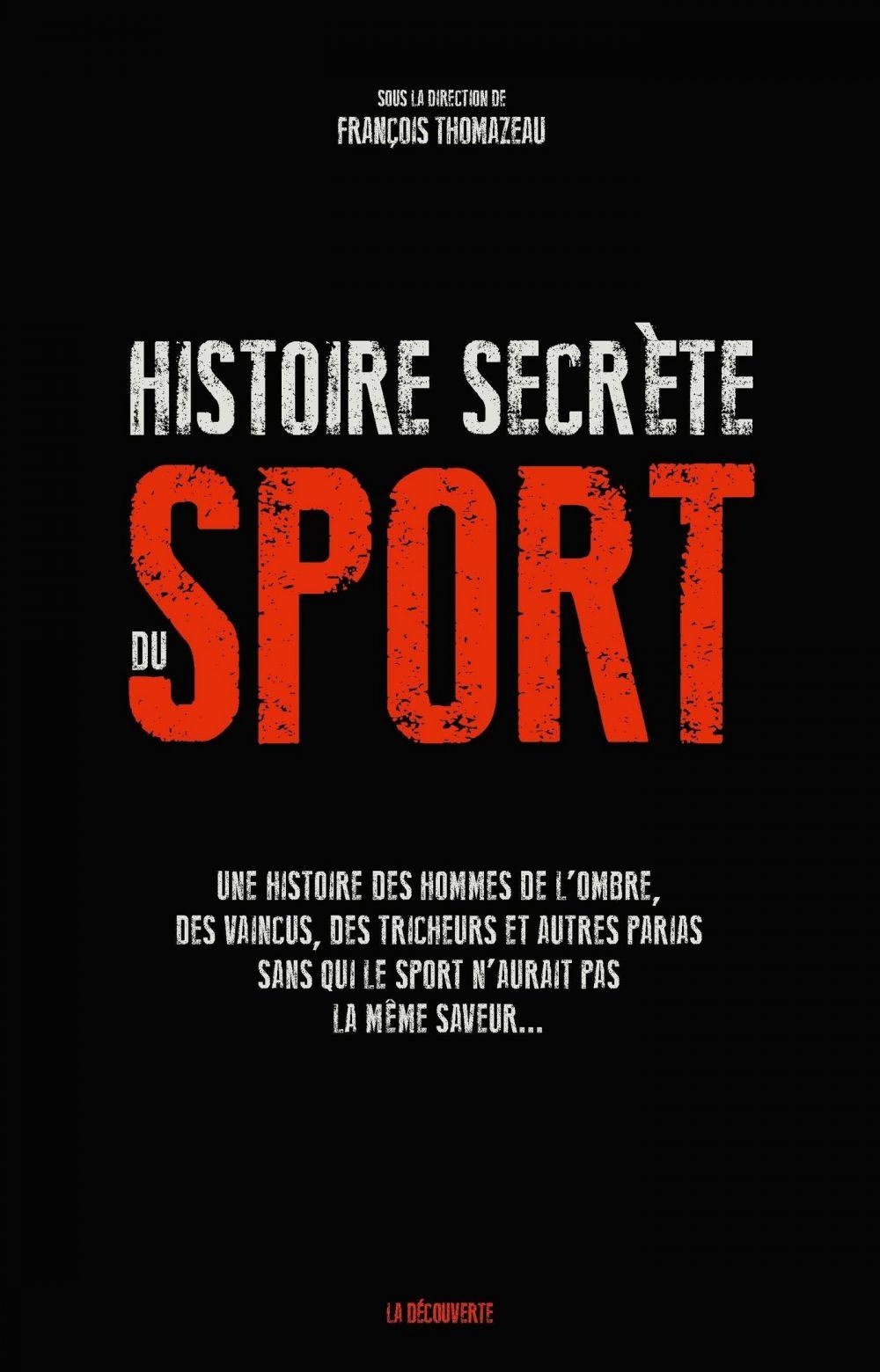 Histoire secrète du sport | Thomazeau, François (1961-....). Directeur de publication