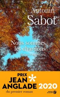 Nous sommes les chardons | SABOT, Antonin. Auteur