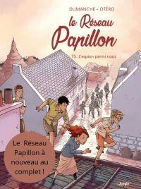 Le Réseau Papillon - Tome 5...