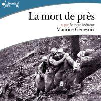 La mort de près | Genevoix, Maurice. Auteur