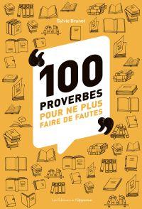 100 proverbes pour ne plus ...