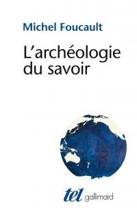 L'archéologie du savoir | Foucault, Michel. Auteur