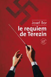 Le requiem de Terezin | Bor, Josef (1906-1979). Auteur