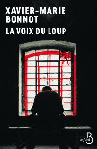 La voix du loup (N. éd) | BONNOT, Xavier-Marie. Auteur