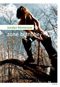 Zone blanche | Bonnerave, Jocelyn. Auteur