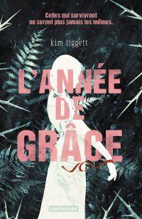 L'Année de Grâce | Liggett, Kim. Auteur