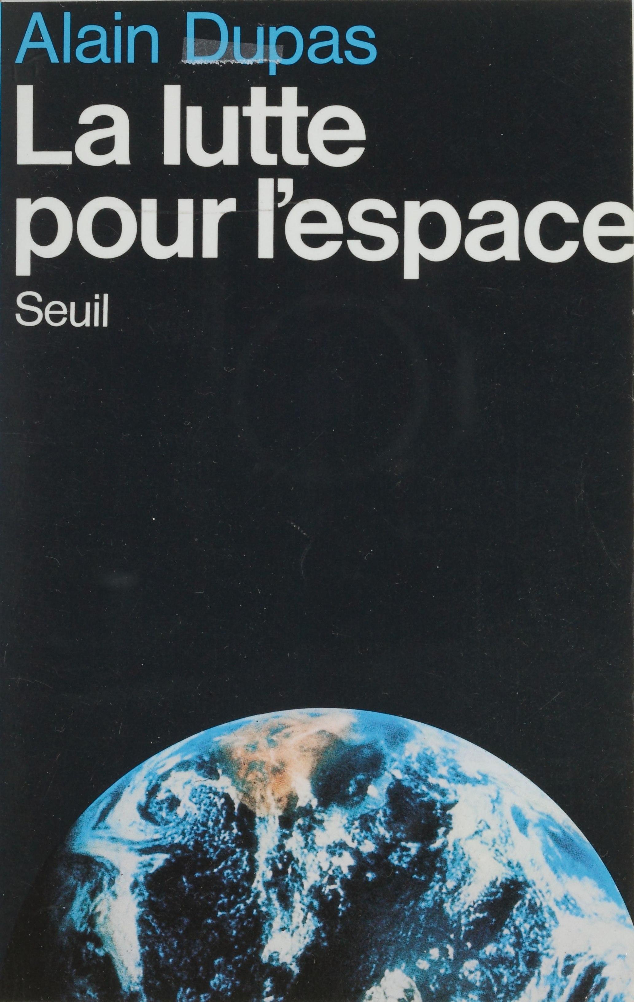 La Lutte pour l'espace | Dupas, Alain