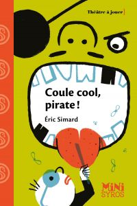 Coule cool, pirate ! | Simard, Eric. Auteur