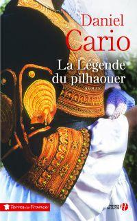 La Légende du pilhaouer | CARIO, Daniel. Auteur
