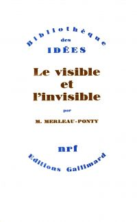 Le Visible et l'Invisible /...