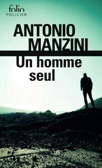 Un homme seul | Manzini, Antonio. Auteur