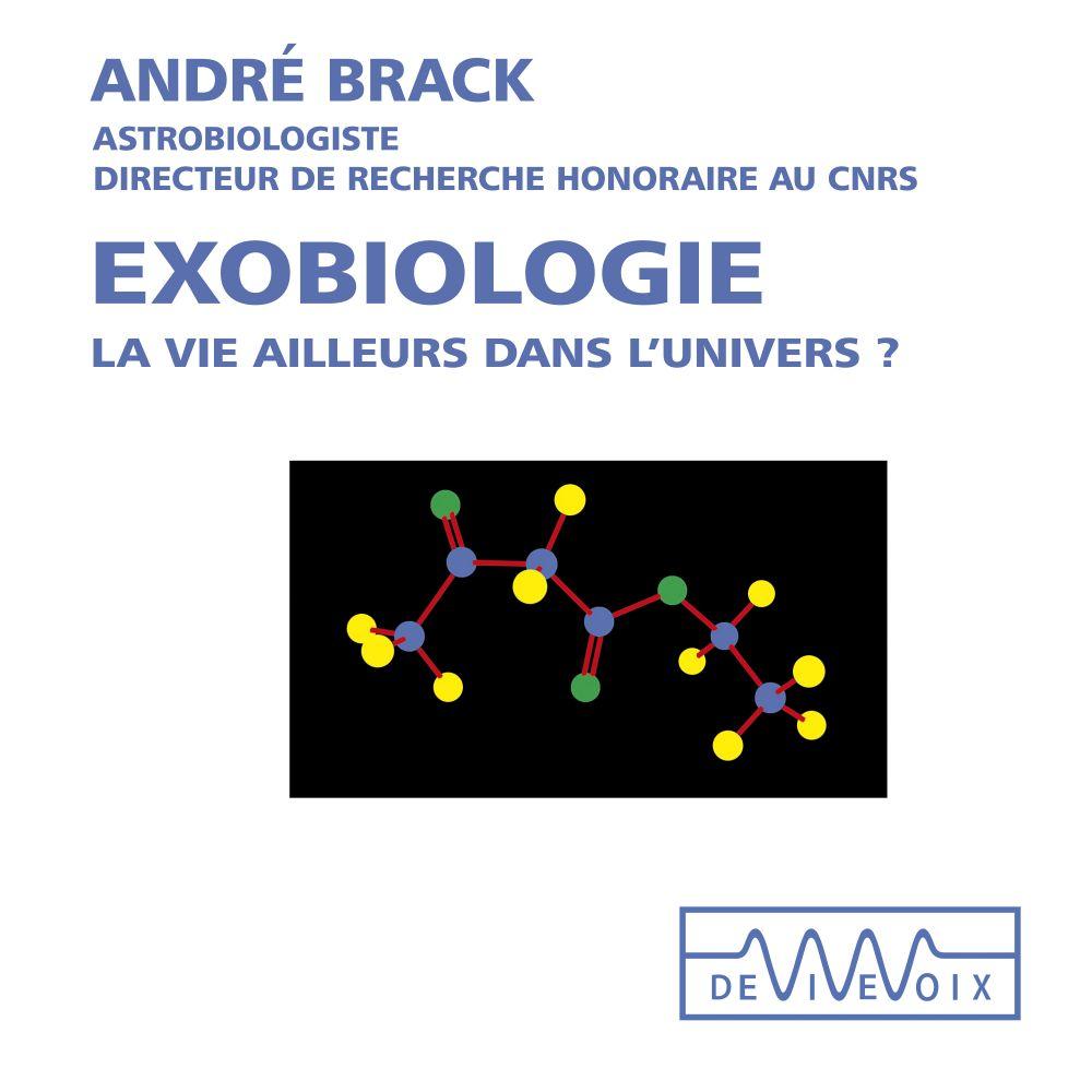Exobiologie. La vie ailleurs dans l'univers | Brack, André. Auteur