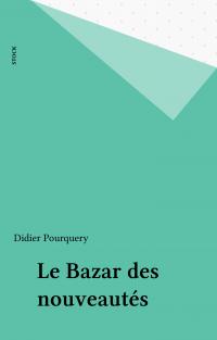 Le Bazar des nouveautés