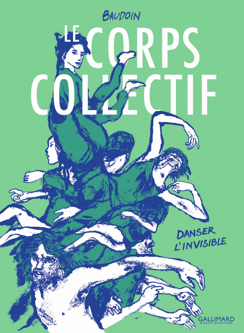 Le corps collectif. Danser l'invisible | Baudoin, Edmond (1942-....). Auteur