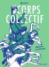 Le corps collectif. Danser l'invisible