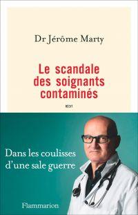 Le scandale des soignants contaminés | Marty, Jérôme. Auteur