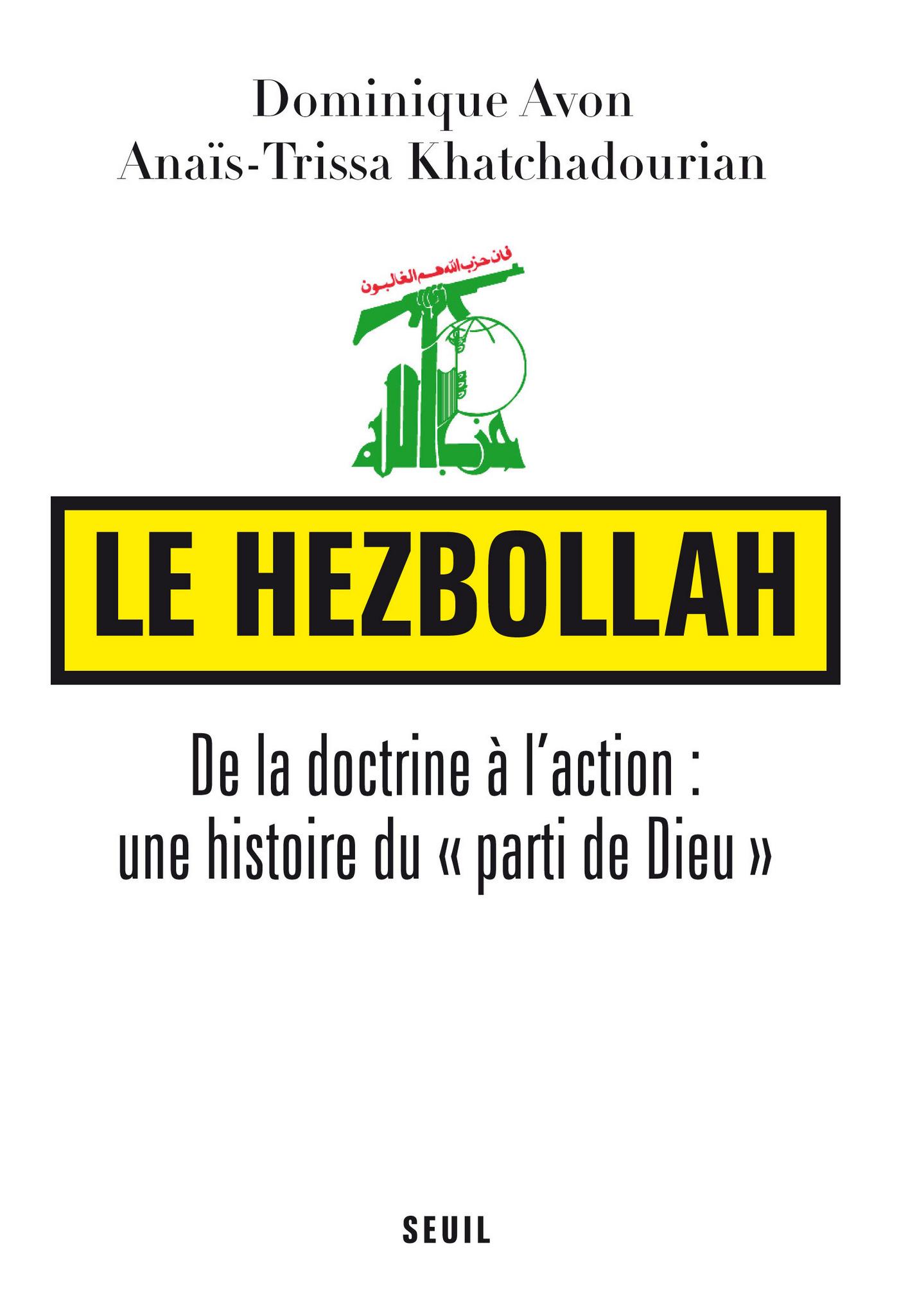 """Le Hezbollah. De la doctrine à l'action : une histoire du """"parti de Dieu"""""""