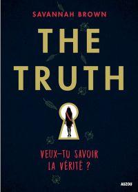 The Truth - Veux-tu savoir ...