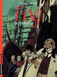 Fog (Tome 1) - Le tumulus | Seiter, Roger (1955-....). Auteur