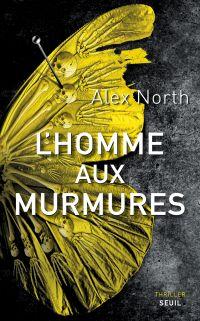 L'Homme aux murmures | North, Alex. Auteur