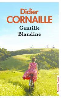 Gentille Blandine | CORNAILLE, Didier. Auteur
