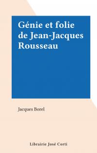 Génie et folie de Jean-Jacq...