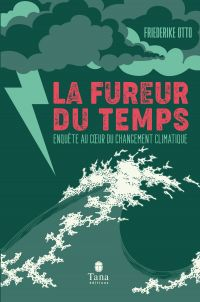 La fureur du temps - Enquête au cœur du changement climatique