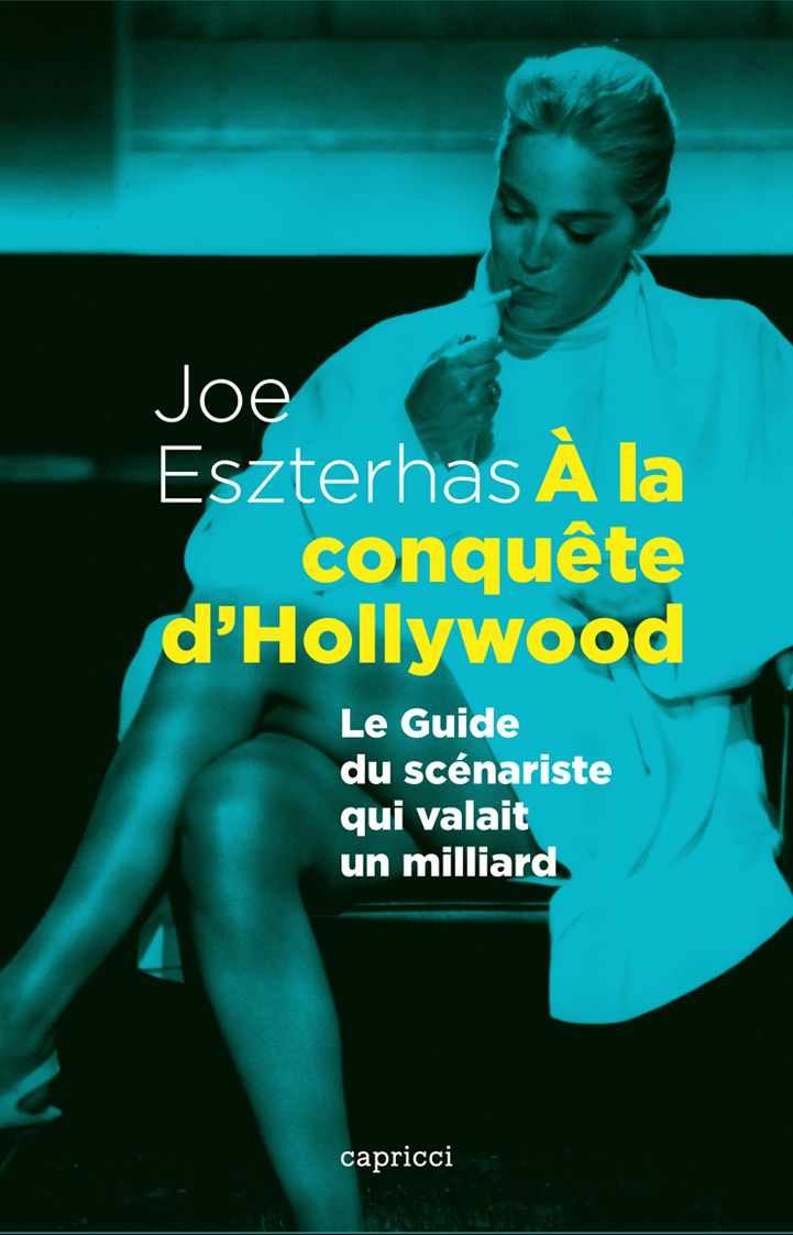 A la conquête d'Hollywood | Eszterhas, Joe (1944-....). Auteur