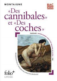 « Des Cannibales » suivi de « Des Coches » (Bac 2020) - Édition enrichie avec dossier pédagogique « Notre monde vient d'en trouver un autre »