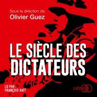 Le Siècle des dictateurs | GUEZ, Olivier. Contributeur